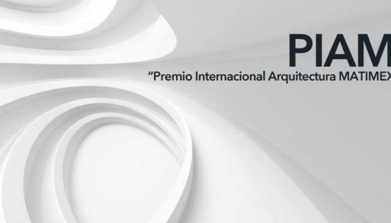 MAE promotes PIAM Premio Internacional de Arquitectura Matimex
