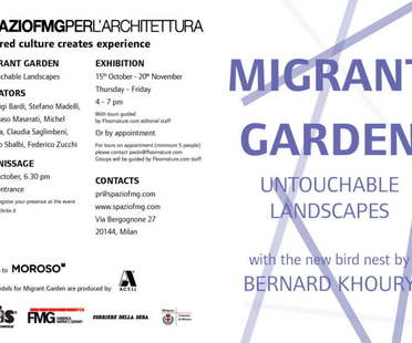 Migrant Garden - Untouchable Landscapes exhibition at SpazioFMGperl'Architettura
