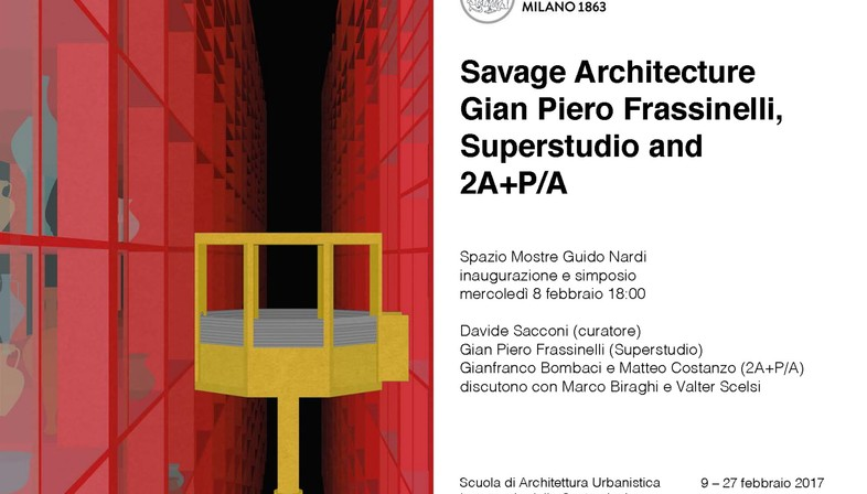 Savage Architecture Gian Piero Frassinelli, Superstudio & 2A+P/A