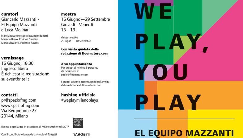 We Play, You Play El Equipo Mazzanti Exhibition at SpazioFMG