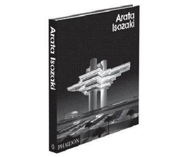 Arata Isozaki – monographic volume published by Phaidon