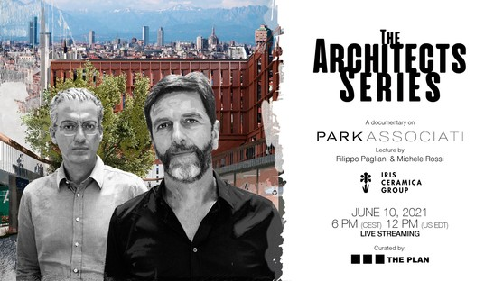 Filippo Pagliani and Michele Rossi for The Architects Series - A documentary on: Park Associati