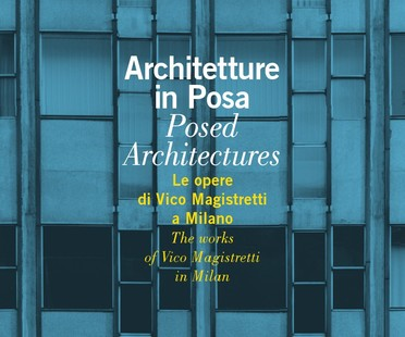 Architecture Posing: An exhibition of the works of Vico Magistretti in Milan