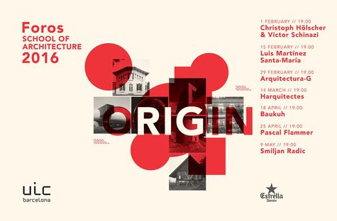Origin - Foros Lecture Cycle at the UIC Barcelona