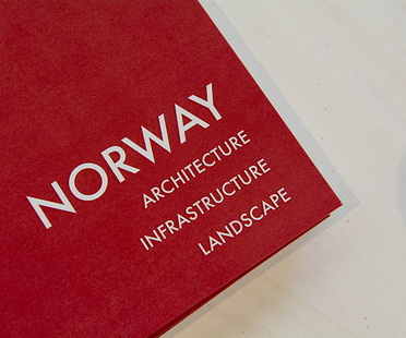 Exhibition - Norway. Architecture, Infrastructure, Landscape.