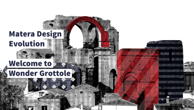 Matera Design presents WONDER GROTTOLE