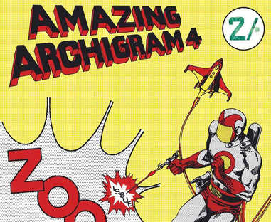 Amazing Archigram 4 / Zoom',Archivi/'Arkitekturstriper: Architecture in comic
