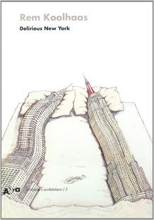 'Delirious New York, Rem Koolhaas